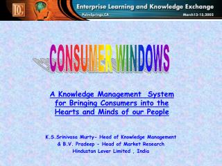 A Knowledge Management  System for Bringing Consumers into the Hearts and Minds of our People