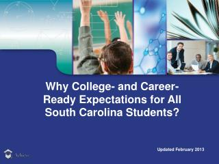 Why College- and Career-Ready Expectations for  All South Carolina Students?