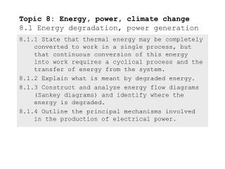 Topic 8: Energy, power, climate change 8.1 Energy degradation, power generation