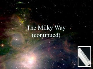 The Milky Way  (continued)