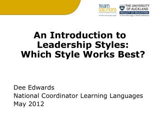 An Introduction to Leadership Styles:  Which Style Works Best? Dee Edwards