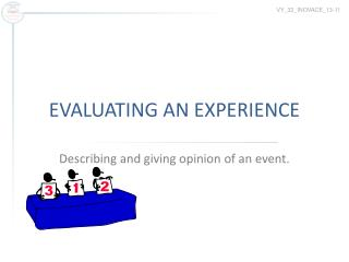 EVALUATING AN EXPERIENCE
