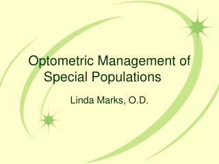 Optometric Management of Special Populations