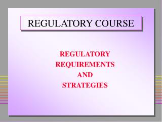 REGULATORY COURSE