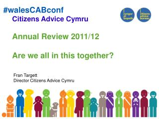 Citizens Advice Cymru Annual Review 2011/12 Are we all in this together?