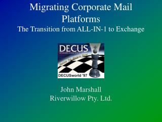 Migrating Corporate Mail Platforms The Transition from ALL-IN-1 to Exchange