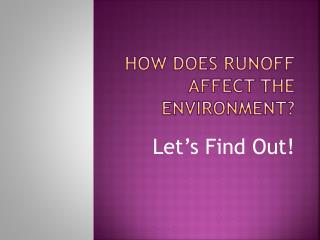 HOW DOES RUNOFF AFFECT THE ENVIRONMENT?