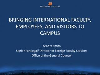 BRINGING INTERNATIONAL FACULTY, EMPLOYEES, AND VISITORS TO CAMPUS