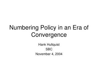Numbering Policy in an Era of Convergence