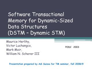 Software Transactional Memory for Dynamic-Sized Data Structures (DSTM – Dynamic STM)