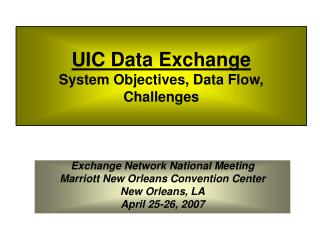 UIC Data Exchange System Objectives, Data Flow, Challenges