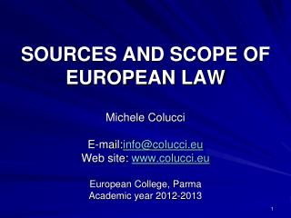 SOURCES AND SCOPE OF EUROPEAN LAW
