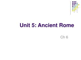 Unit 5: Ancient Rome