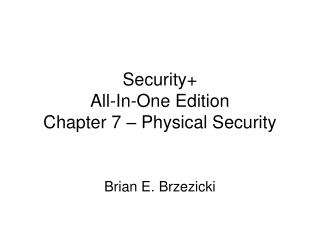 Security+ All-In-One Edition Chapter 7 – Physical Security