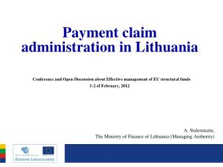 A. Stalerunaite,  The Ministry of Finance of Lithuania (Managing Authority)