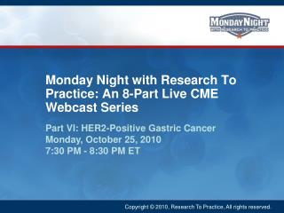 Monday Night with Research To Practice: An 8-Part Live CME Webcast Series