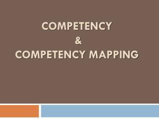 Competency  &  competency mapping