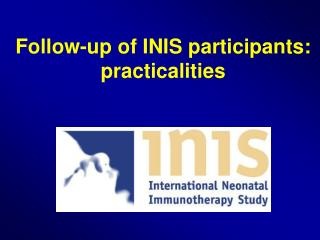 Follow-up of INIS participants:  practicalities