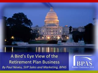 A Bird's Eye View of the Retirement Plan Business