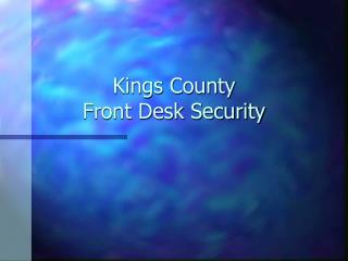Kings County Front Desk Security