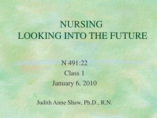 NURSING  LOOKING INTO THE FUTURE