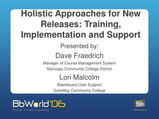 Holistic Approaches for New Releases: Training, Implementation and Support