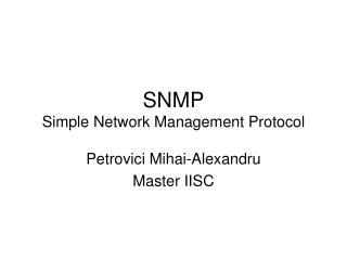 SNMP S imple  Network Management Protocol