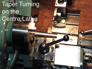 Taper Turning on the  Centre Lathe