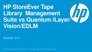 HP StoreEver Tape Library  Management Suite  vs  Quantum  iLayer / Vision/EDLM