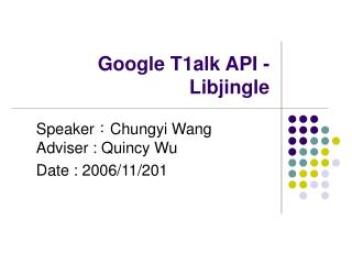Google T 1 alk API - Libjingle