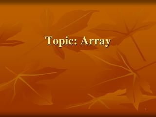 Topic: Array