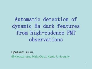 Automatic detection of dynamic Ha dark features from high-cadence FMT observations