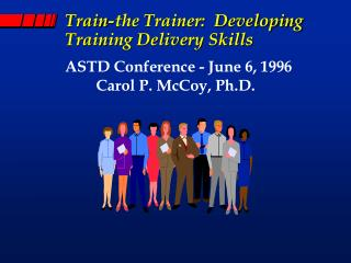 Train-the Trainer:  Developing Training Delivery Skills