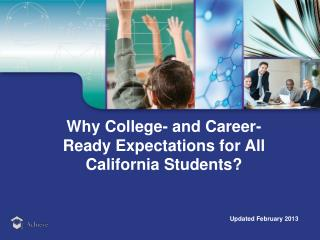 Why College- and Career-Ready Expectations for  All  California Students ?