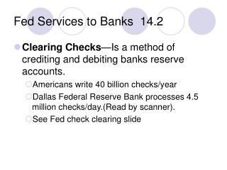 Fed Services to Banks  14.2