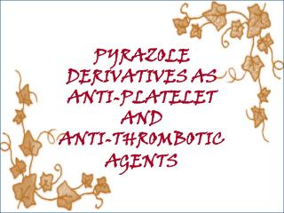 PYRAZOLE DERIVATIVES AS ANTI-PLATELET AND ANTI-THROMBOTIC AGENTS
