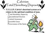 Calvinism: Total Hereditary Depravity