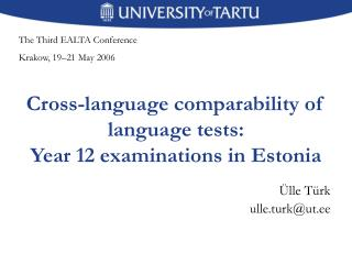 Cross-language comparability of language tests:  Year 12 examinations in Estonia