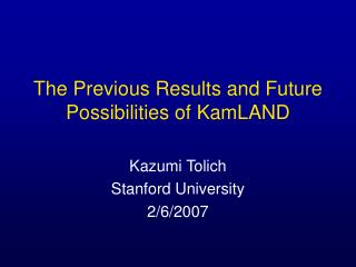 The Previous Results and Future Possibilities of KamLAND