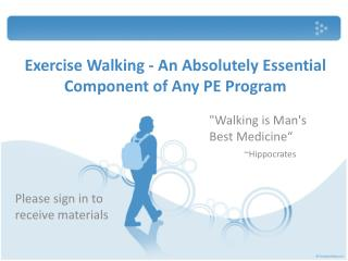 Exercise Walking - An Absolutely Essential Component of Any PE Program