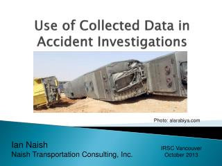 Use of Collected Data in Accident Investigations