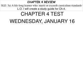 CHAPTER 4 TEST WEDNESDAY, JANUARY 16