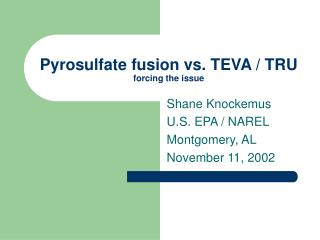 Pyrosulfate fusion vs. TEVA / TRU forcing the issue
