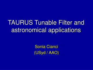TAURUS Tunable Filter and astronomical applications