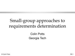 Small-group approaches to requirements determination