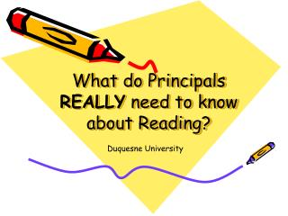 What do Principals  REALLY  need to know about Reading?