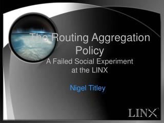 The Routing Aggregation Policy A Failed Social Experiment  at the LINX