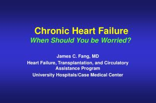 Chronic Heart Failure When Should You be Worried?