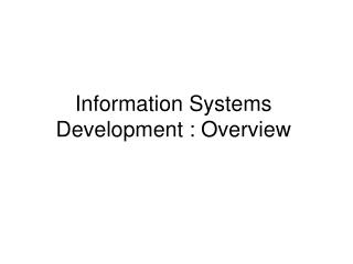 Information Systems Development  : Overview