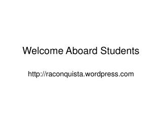 Welcome Aboard Students